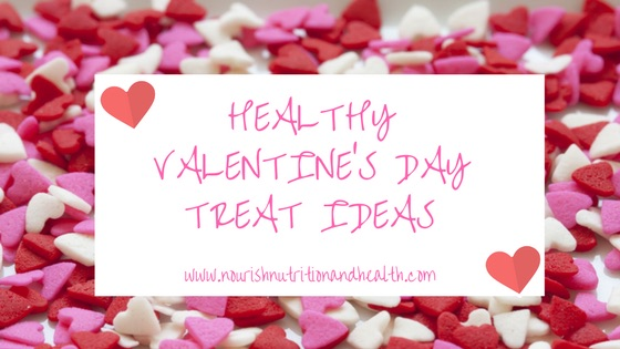 Healthy Valentine S Day Treat Ideas Nourish Nutrition
